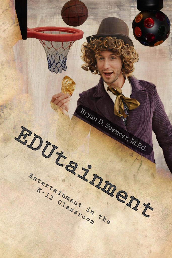 EDUtainment _Entertainment in the K-12 Classroom